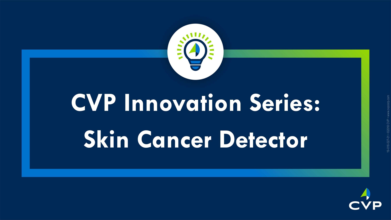 CVP Prototypes Skin Cancer Detector for Smartphones