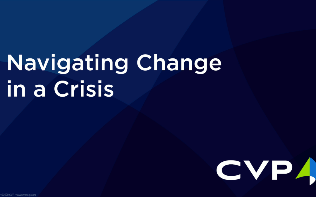 Navigating Change in a Crisis